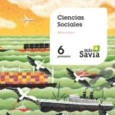 Libros: CIENCIAS SOCIALES. 6 PRIMARIA. MÁS SAVIA. EXTREMADURA. Lote 289255878