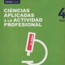 Libros: INICIA CIENCIAS APLICADAS A LA ACTIVIDAD PROFESIONAL 4.º ESO. LIBRO DEL ALUMNO. Lote 289269388