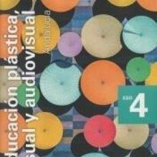 Libros: EDUCACIÓN PLÁSTICA, VISUAL Y AUDIOVISUAL. 4 ESO. SAVIA NUEVA GENERACIÓN. ANDALUCÍA. Lote 289439468