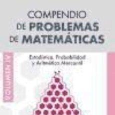 Libros: COMPENDIO PROBLEMAS DE MATEMÁTICAS. VOL. IV, ESTADÍSTICA, PROBABILIDAD Y ARITMÉTICA MERCANTIL. Lote 293573783