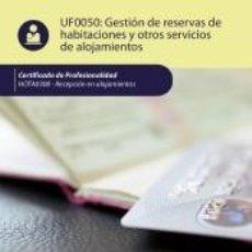 Libros: GESTIÓN DE RESERVAS DE HABITACIONES Y OTROS SERVICIOS DE ALOJAMIENTOS. HOTA0308 - RECEPCIÓN EN. Lote 293595508