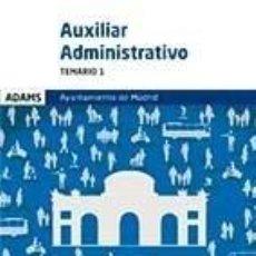 Libros: TEMARIO 1 AUXILIARES ADMINISTRATIVOS DEL AYUNTAMIENTO DE MADRID. Lote 293750688