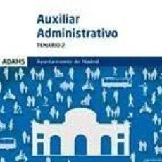 Libros: TEMARIO 2 AUXILIARES ADMINISTRATIVOS DEL AYUNTAMIENTO DE MADRID. Lote 293750793