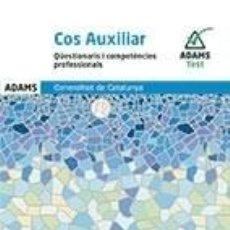 Libros: QÜESTIONARIS I COMPETÈNCIES PROFESSIONALS COS AUXILIAR DE LA GENERALITAT DE CATALUNYA. Lote 293810498