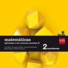 Libros: MATEMÁTICAS APLICADAS A LAS CIENCIAS SOCIALES II. 2 BACHILLERATO. SAVIA. Lote 295031383