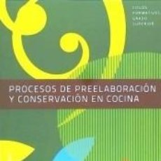 Libros: PROCESOS DE PREELABORACIÓN Y CONSERVACIÓN EN COCINA. LIBRO DEL ALUMNO. Lote 295031458