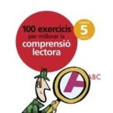 Libros: 100 EXERCICIS PER MILLORAR LA COMPRENSIÓ LECTORA, 5º PRIMÀRIA (BALEARES). Lote 295462508