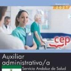 Libros: AUXILIAR ADMINISTRATIVO/A. SERVICIO ANDALUZ DE SALUD (SAS). TEMARIO COMÚN. Lote 295469033