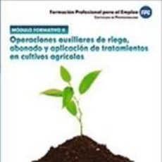 Libros: MÓDULO 2. OPERACIONES AUXILIARES DE RIEGO, ABONADO Y APLICACIÓN DE TRATAMIENTOS EN CULTIVOS. Lote 295606463