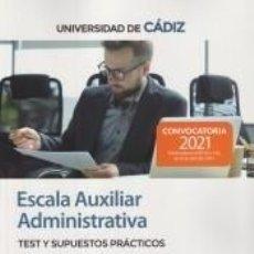 Libros: ESCALA AUXILIAR ADMINISTRATIVA. TEST Y SUPUESTOS PRÁCTICOS . UNIVERSIDAD DE CÁDIZ. Lote 295606838