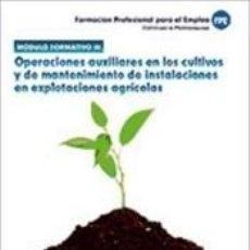 Libros: MÓDULO 3. OPERACIONES AUXILIARES EN LOS CULTIVOS Y DE MANTENIMIENTO DE INSTALACIONES EN. Lote 295606878