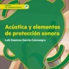 Libros: ACÚSTICA Y ELEMENTOS DE PROTECCIÓN SONORA. Lote 296574753