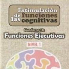 Libros: ESTIMULACIÓN DE LAS FUNCIONES COGNITIVAS, NIVEL 1. CUADERNO 10. Lote 296797003