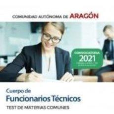 Libros: CUERPO DE FUNCIONARIOS TÉCNICOS. TEST DE MATERIAS COMUNES. COMUNIDAD AUTÓNOMA DE ARAGÓN. Lote 296809193