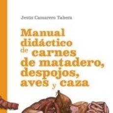 Libros: MANUAL DIDÁCTICO DE CARNES DE MATADERO, DESPOJOS, AVES Y CAZA. Lote 297005813