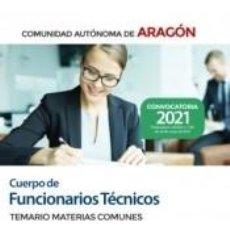 Libros: CUERPO DE FUNCIONARIOS TÉCNICOS. TEMARIO DE MATERIAS COMUNES. COMUNIDAD AUTÓNOMA DE ARAGÓN. Lote 297040113