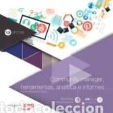 Libros: COMMUNITY MANAGER, HERRAMIENTAS, ANALÍTICA E INFORMES (IFCT38). ESPECIALIDADES FORMATIVAS. Lote 297235728