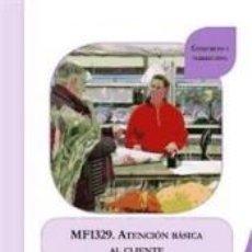 Libros: ATENCIÓN BÁSICA AL CLIENTE. CERTIFICADOS DE PROFESIONALIDAD. ACTIVIDADES AUXILIARES DE COMERCIO. Lote 297262528
