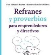 Libros: REFRANES Y PROVERBIOS PARA EMPRENDEDORES Y DIRECTIVOS. Lote 297262713