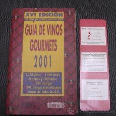 Libros: GUÍA DE VINOS-GOURMETS 2001-XVI EDICIÓN; 3274 +1290 VINOS; 754 BODEGAS; 295 TIENDAS ETC.. Lote 19987518