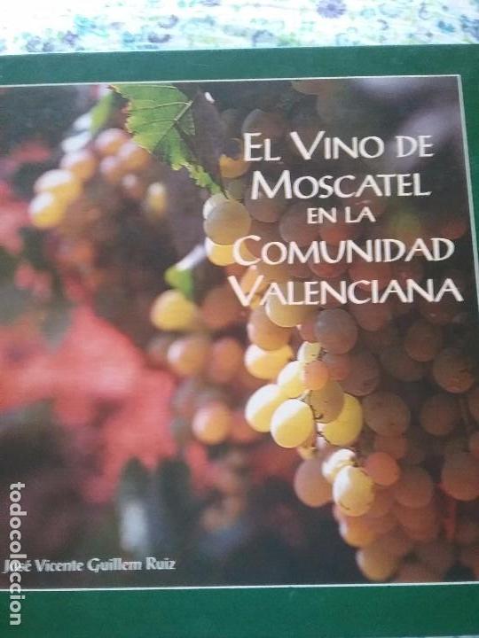EL VINO DE MOSCATEL EN LA COMUNIDAD VALENCIANA. (Libros Nuevos - Ocio - Vinos)
