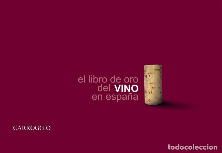 EL LIBRO DE ORO DEL VINO EN ESPAÑA, EDITORIAL CARROGGIO (Libros Nuevos - Ocio - Vinos)