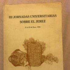 Libros: III JORNADAS UNIVERSITARIAS SOBRE EL JEREZ. Lote 85668684