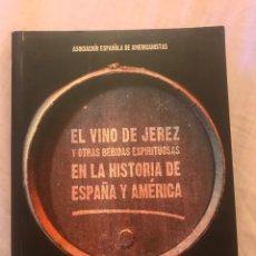 Libros: EL VINO DE JEREZ Y OTRAS BEBIDAS ESPIRITUOSAS.. Lote 85668882