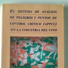 Libros: EL SISTEMA DE ANÁLISIS DE PELIGROS Y PUNTOS DE CONTROL CRÍTICO APPCC EN LA INDUSTRIA DEL VINO.. Lote 94255070
