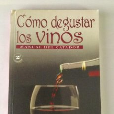 Libros: CÓMO DEGUSTAR LOS VINOS. MANUAL DEL CATADOR. 2A. EDICIÓN.. Lote 94263230