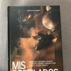Libros: LIBRO MIS DESTILADOS. Lote 96780896