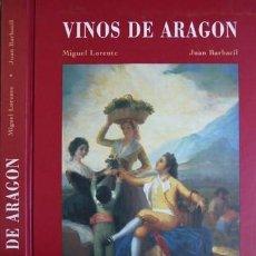 Libros: LORENTE, M. Y BARBACIL, J. VINOS DE ARAGÓN. [CARIÑENA, CAMPO DE BORJA, CALTAYUD, SOMONTANO]. 1994.. Lote 104140459