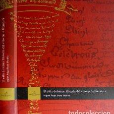Libros: MURO MUNILLA, MIGUEL ANGEL. EL CÁLIZ DE LAS LETRAS: HISTORIA DEL VINO EN LA LITERATURA. 2006.. Lote 108876391