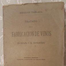 Libros: FABRICACIÓN DE VINOS EN ESPAÑA Y EL EXTRANJERO AÑO 1881.. Lote 111729495