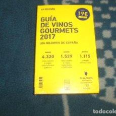 Libros: GUIA DE VINOS GOURMETS 2017 . LOS MEJORES DE ESPAÑA , NUEVO Y PRECINTADO. Lote 118299791