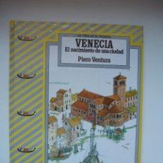 Livres: VENECIA. EL NACIMIENTO DE UNA CIUDAD. LIBROS DEL PASADO. PIERO VENTURA. ANAYA. Lote 130456254