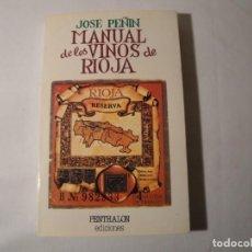 Libros: MANUAL DE LOS VINOS DE RIOJA. AUTOR: JOSÉ PEÑÍN. AÑO 1982. NUEVO.. Lote 140527906