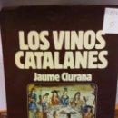 Libros: BJS.JAUME CIURANA.LOS VINOS CATALANES.EDT, KAPEL... Lote 150878990