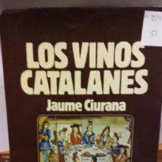 Libros: BJS.JAUME CIURANA.LOS VINOS CATALANES.EDT, KAPEL.BRUMART TU LIBRERIA.. Lote 150878990