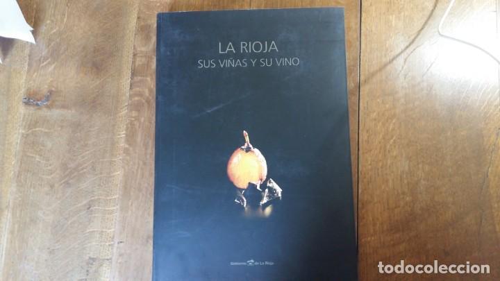 LA RIOJA, SUS VIÑAS Y SU VINO. 1ª EDICIÓN - LOGROÑO, GOBIERNO DE LA RIOJA 2009 (Libros Nuevos - Ocio - Vinos)