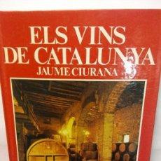 Libros: BJS.JAUME CIURANA.ELS VINS DE CATALUNYA.EDT, BARCELONA.BRUMART TU LIBRERIA.. Lote 153962550
