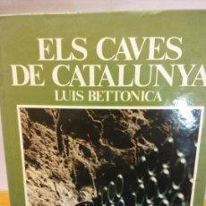 Libros: BJS.LUIS BETTONICA.ELS CAVES DE CATALUNYA.EDT, BARCELONA.BRUMART TU LIBRERIA.. Lote 153962698