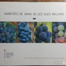 Libros: VARIETATS DE VINYA DE LES ILLES BALEARS. JOSE M. ESCALONA I ALTRES, CONSELLERIA MEDI AMBIENT, AGRICU. Lote 154727498