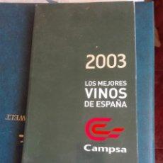 Libros: LOS MEJORES VINOS DE ESPAÑA 2003 CAMPSA. Lote 167793380