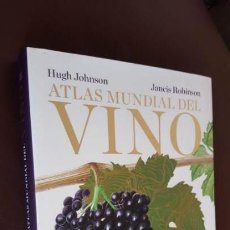 Libros: ATLAS MUNDIAL DEL VINO - HUGH J0HNSON Y JANCIS ROBINSON, 7ª EDICIÓN ACTUALIZADA- VER DESCRIPCIÓN. Lote 168272332