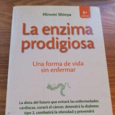 Libros: LA ENZIMA PRODIGIOSA. HIROMI SHINYA. SEXTA EDICIÓN.. Lote 168667685