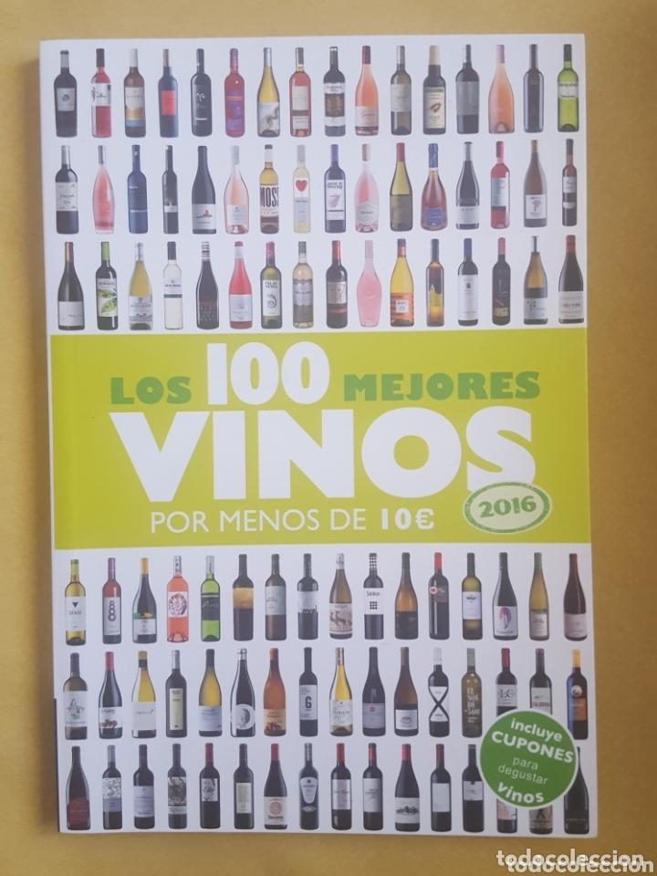 LIBRO / LOS 100 MEJORES VINOS POR MENOS DE 10€ 2016 (Libros Nuevos - Ocio - Vinos)