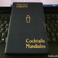 Libros: PEDRO CHICOTE COCKTALES MUNDIALES FIRMADO. Lote 195641291