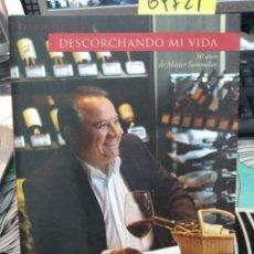Libros: DESCORCHANDO MI VIDA: 30 AÑOS DE MÁSTER SOMMELIER / HÉCTOR VERGARA. Lote 196238645