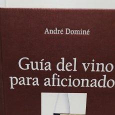 Libros: GUÍA DEL VINO PARA AFICIONADOS DE ANDRÉ DOMINÉ. Lote 212654545